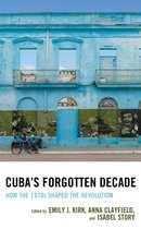 Cuba's Forgotten Decade
