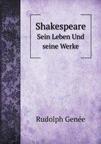 Shakespeare Sein Leben Und Seine Werke