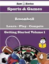 A Beginners Guide to Broomball (Volume 1)
