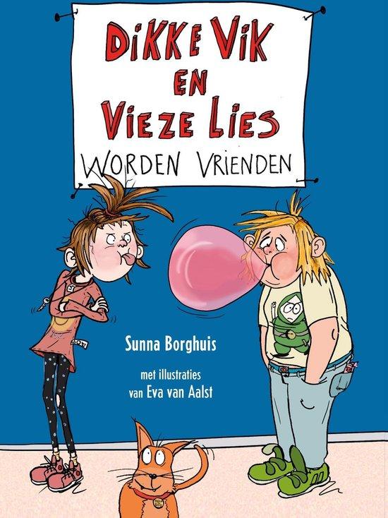 Dikke Vik en Vieze Lies worden vrienden - Sunna Borghuis |