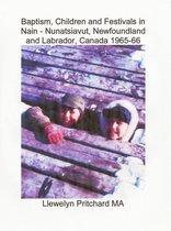 Baptism, Children and Festivals in Nain: Nunatsiavut, Newfoundland and Labrador, Canada 1965-66