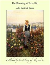 Boek cover The Booming of Acre Hill van John Kendrick Bangs