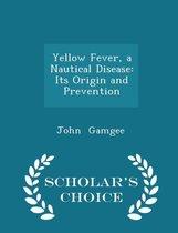 Yellow Fever, a Nautical Disease