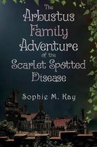 The Arbustus Family Adventure of the Scarlet Spotted Disease