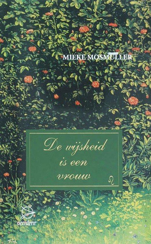 De wijsheid is een vrouw - M. Mosmuller | Fthsonline.com