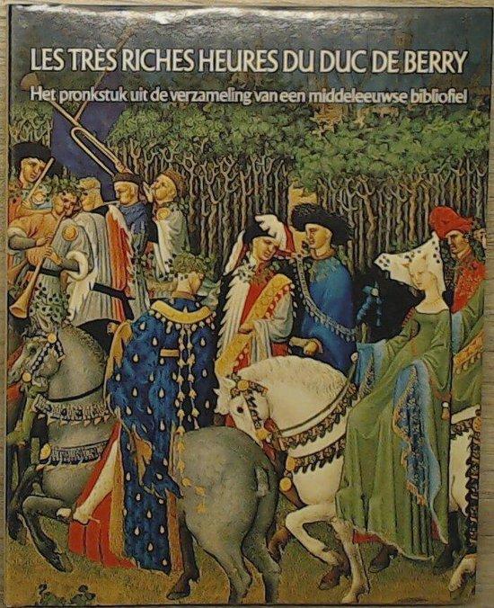 Tres riches heures du duc de berry - Edmond Pognon |