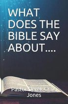 What Does the Bible Say About....
