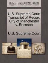 U.S. Supreme Court Transcript of Record City of Manchester V. Ericsson