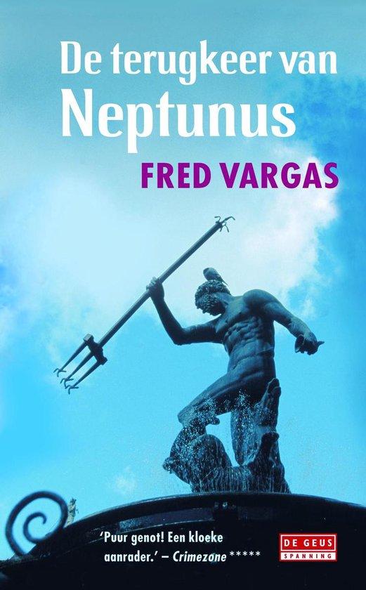 De Terugkeer Van Neptunus - Fred Vargas | Readingchampions.org.uk