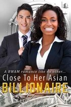 Close to Her Asian Billionaire