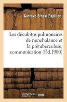 Les decubitus pulmonaires de nonchalance et la pretuberculose, communication