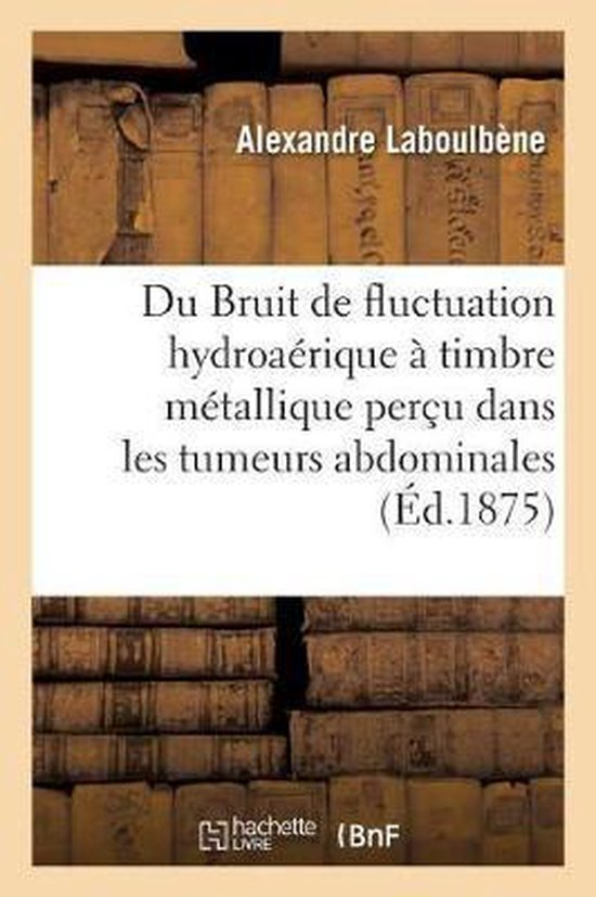 Du Bruit de Fluctuation Hydroa rique Timbre M tallique Per u Dans Les Tumeurs Abdominales
