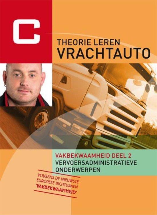Theorie Leren Vrachtauto / 2 Vervoersadministratieve onderwerpen - none  