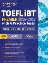 Boek cover Kaplan TOEFL IBT Premier 2016-2017 with 4 Practice Tests van Kaplan Test Prep