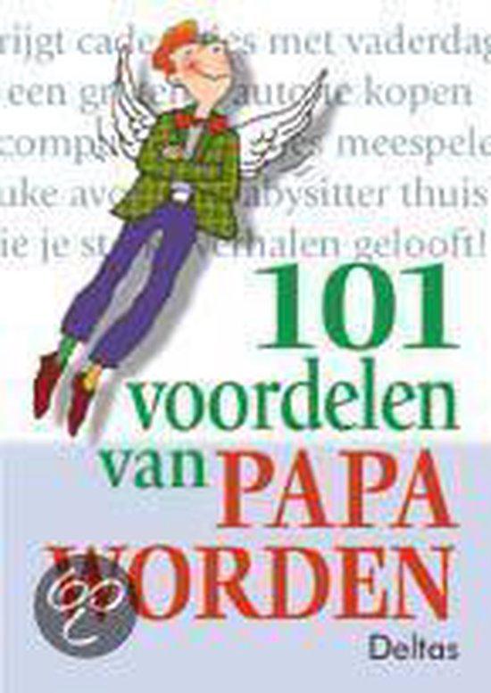 Cover van het boek '101 voordelen van papa worden' van Greet Bauweleers