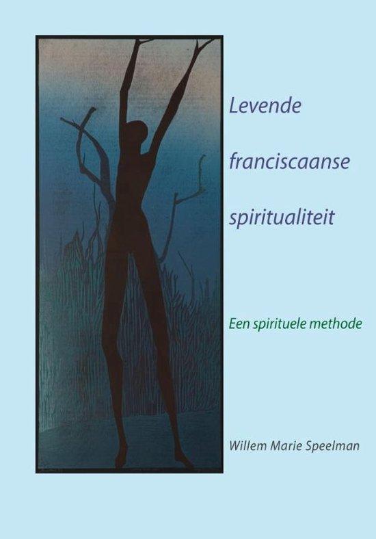 Levende Franciscaanse spiritualiteit - Willem Marie Speelman pdf epub