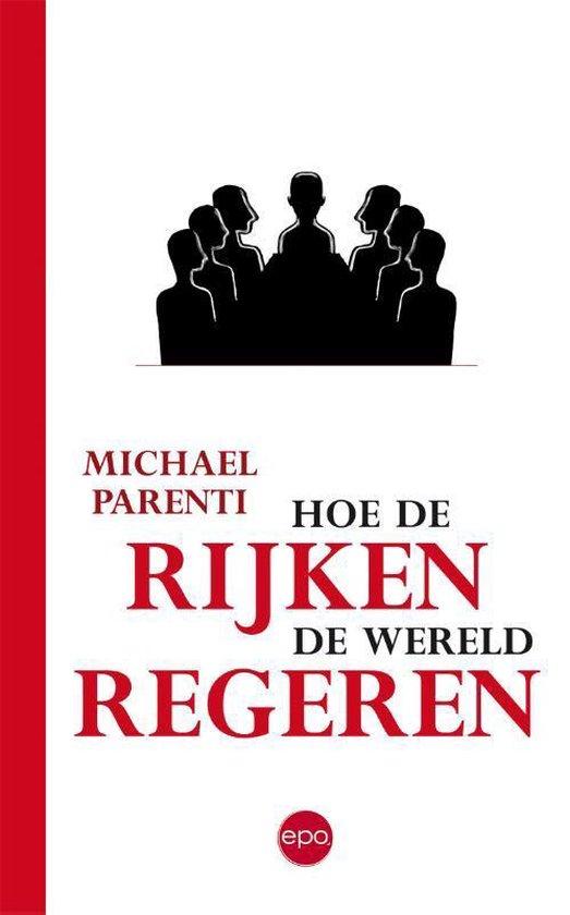 Hoe de rijken de wereld regeren - Michael Parenti   Fthsonline.com