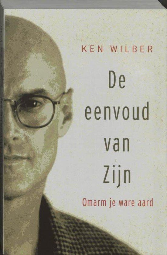 De eenvoud van zijn - K. Wilber |