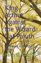 King Arthur Against the Wizard Cat Paluth