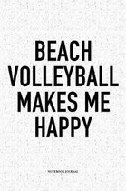 Beach Volleyball Makes Me Happy