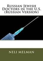 Russian Jewish Doctors in the U.S. (Russian Version)