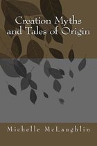 Creation Myths and Tales of Origin