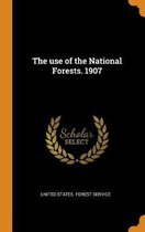 The Use of the National Forests. 1907