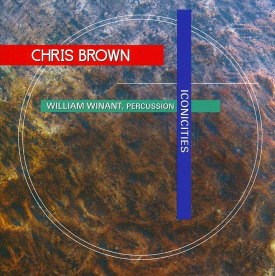 Chris Brown: Iconicities. 3 Pieces For Percussion