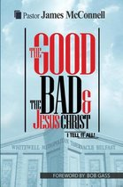 The Good, The Bad and Jesus Christ