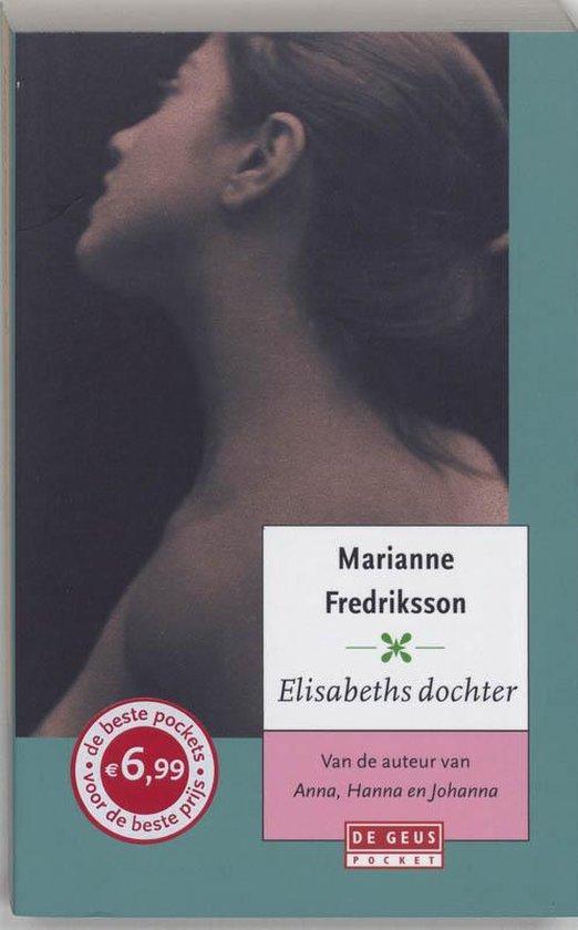 Elisabeths Dochter / Druk Heruitgave - Marianne Fredriksson |