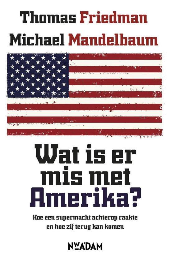Wat is er mis met Amerika? - Michael Mandelbaum | Fthsonline.com