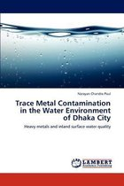 Trace Metal Contamination in the Water Environment of Dhaka City