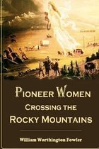 Pioneer Women Crossing the Rocky Mountains