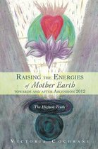 Raising the Energies of Mother Earth Before and After Ascension