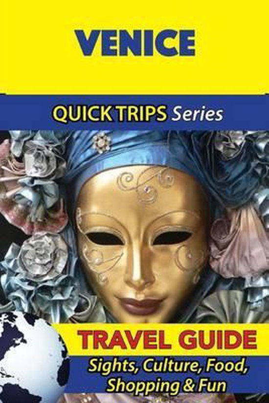 Venice Travel Guide (Quick Trips Series)