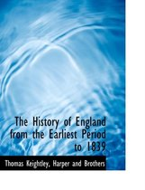 The History of England from the Earliest Period to 1839