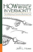 How Do You Get a Whale in Vermont?