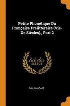 Petite Phon tique Du Fran aise Pr litt raire (Vie-Xe Si cles)., Part 2