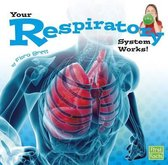 Your Respiratory System Works (Your Body Systems)