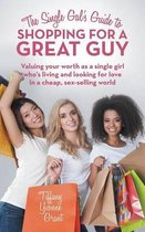 The Single Gal's Guide to Shopping for a Great Guy
