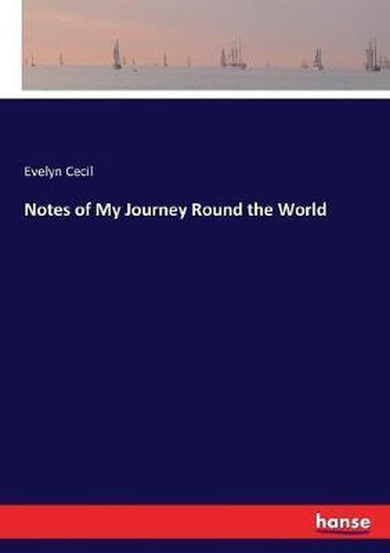 Notes of My Journey Round the World