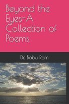 Beyond the Eyes-A Collection of Poems