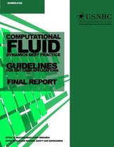 Computational Fluid Dynamics Best Practice Guidelines for Dry Cask Applications