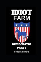 Idiot Farm