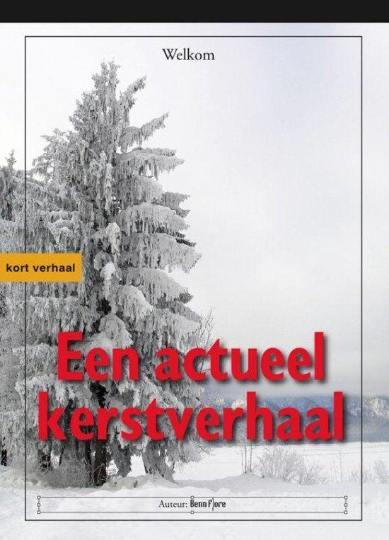 Een Actueel Kerstverhaal: Eigen Boom Eerst - Benn Flore |