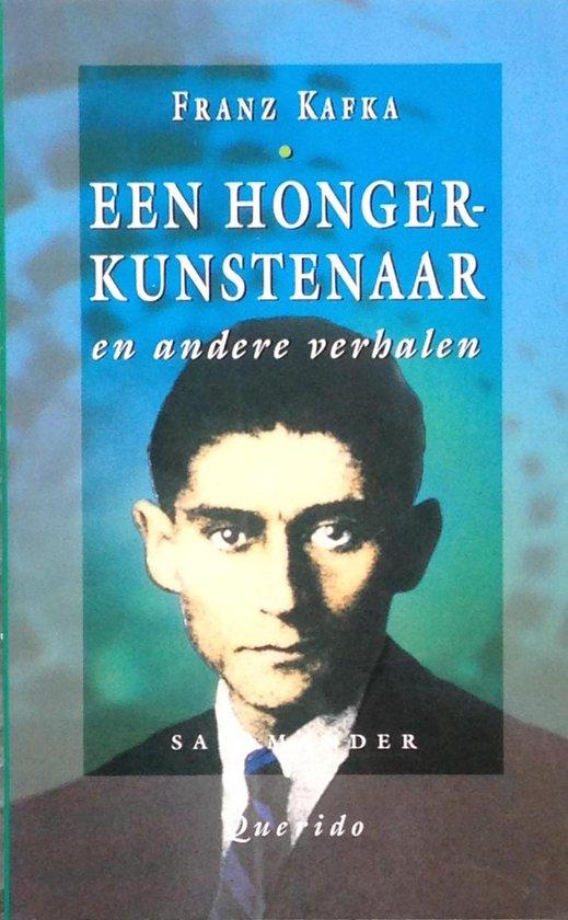 Een hongerkunstenaar en andere verhalen tijdens het leven van de schrijver gepubliceerd - Franz Kafka |
