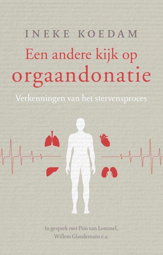 Een andere kijk op orgaandonatie - Ineke Koedam |