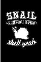 Snail Running Team Shell Yeah