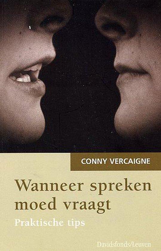 Wanneer Spreken Moed Vraagt - Conny Vercaigne | Fthsonline.com