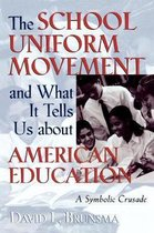 The School Uniform Movement and What It Tells Us about American Education